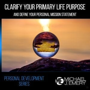Clarify-Your-Primary-Life-Purpose-and-Define-Your-Personal-Mission-Statement
