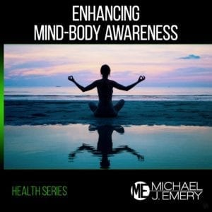 Enhancing Mind Body Awareness