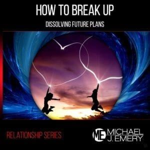 How-to-Break-Up-Dissolving-Future-Plans